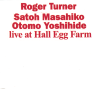 jukebox.php?image=micro.png&group=Roger+Turner%2C+Satoh+Masahiko%2C+Otomo+Yoshihide&album=Live+at+Hall+Egg+Farm