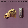 jukebox.php?image=micro.png&group=Wire&album=A+Bell+Is+A+Cup+Until+It+Is+Struck