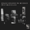 jukebox.php?image=micro.png&group=Crash+Course+In+Science&album=Near+Marineland