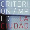 jukebox.php?image=micro.png&group=Criterion&album=La+Ciudad
