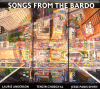 jukebox.php?image=micro.png&group=Laurie+Anderson%2C+Tenzin+Choegyal%2C+Jesse+Paris+Smith&album=Songs+from+the+Bardo