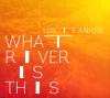 jukebox.php?image=micro.png&group=Lotte+Anker&album=What+River+Is+This